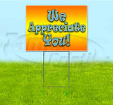 We Appreciate You Yard Sign