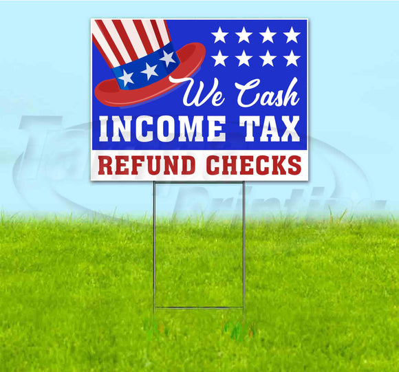 We Cash Income Tax Refund Checks Yard Sign