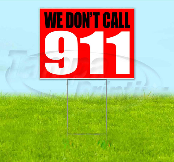 We Dont Call 911 Yard Sign