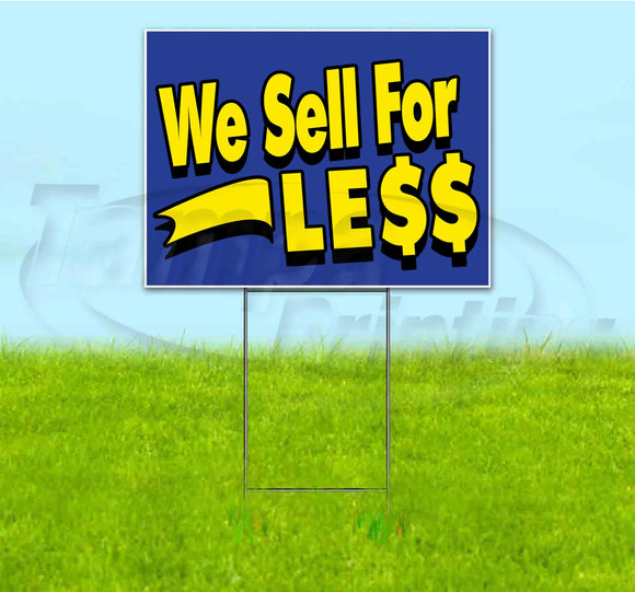 We Sell For Le$$ Yard Sign