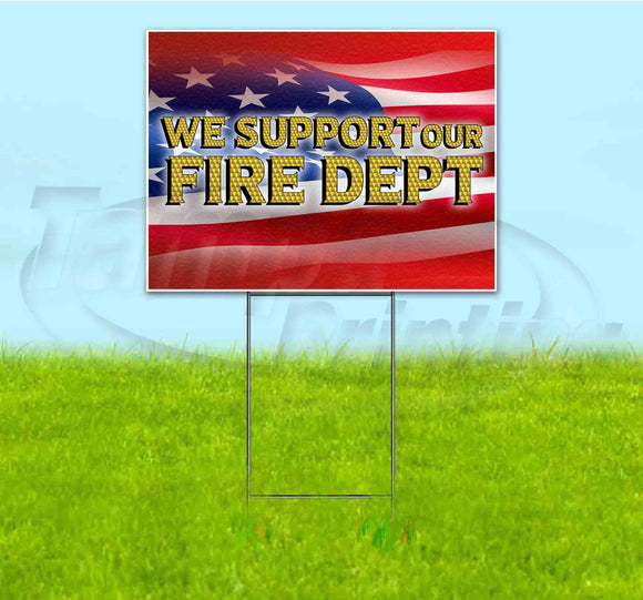 We Support Our Fire Department Yard Sign