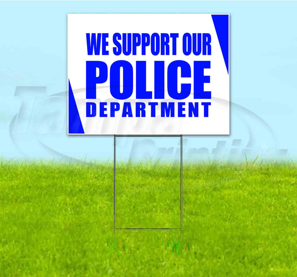 We Support Our Police Department Yard Sign