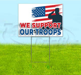 We Support Our Troops Yard Sign