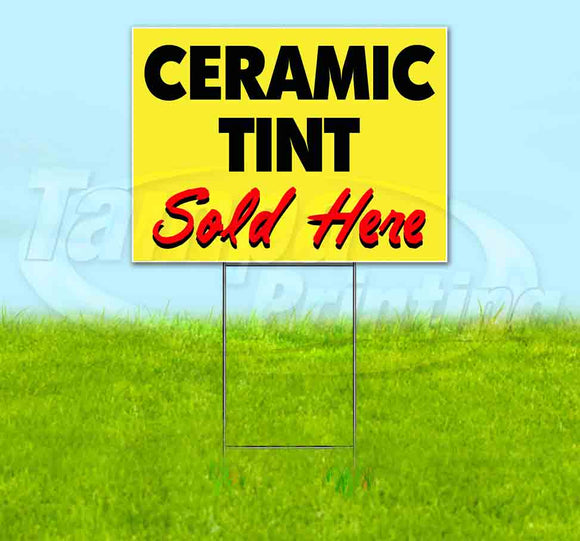 Ceramic Tint Sold Here Yellow Cursive Yard Sign