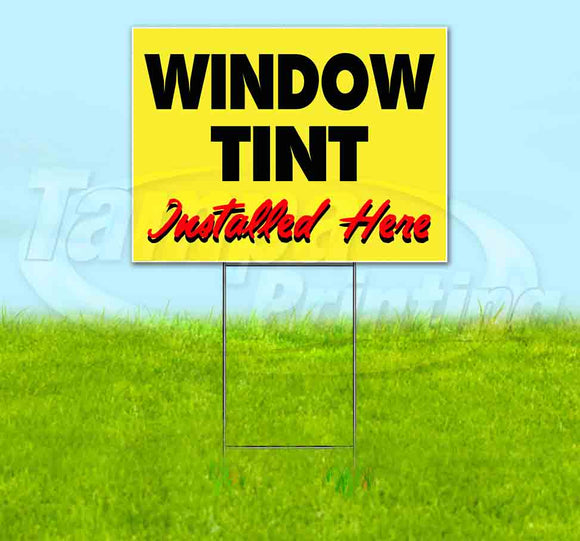Window Tint Installed Here Yellow Cursive Yard Sign