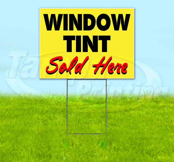 Window Tint Sold Here Yellow Cursive Yard Sign