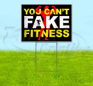 You Cant Fake Fitness Yard Sign