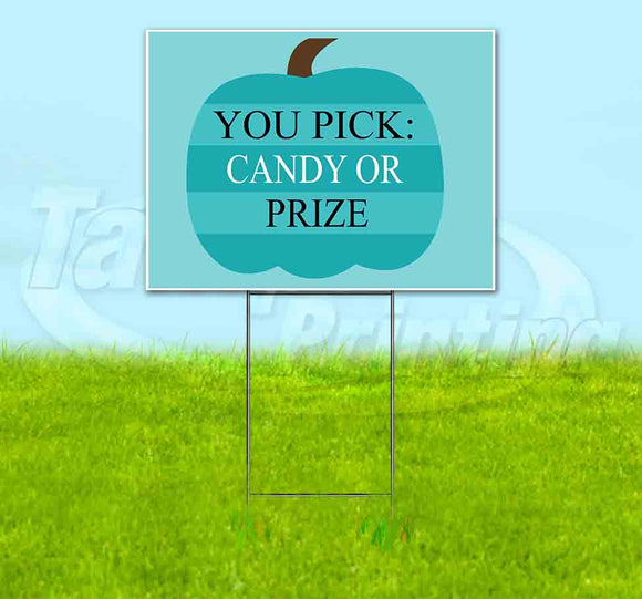 You Pick Candy Or Prize Yard Sign