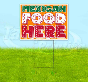 Mexican Food Here Yard Sign