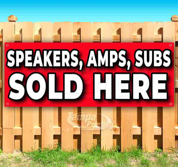 Speakers, Amps, Subs Sold Here Banner