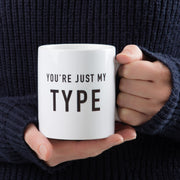 You're Just My Type Valentine's Day Mug
