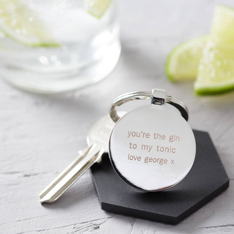 You're The Gin To My Tonic Engraved Keyring
