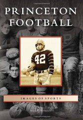 Princeton Football - Images of Sports Series