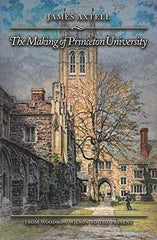The Making of Princeton University - Axtell