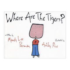 Where Are The Tigers? - Mandy Lee Berman