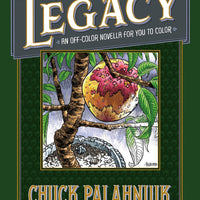 Legacy: An Off-Colour Novella for You to Colour by Chuck Palahniuk - Honeypot International inc.
