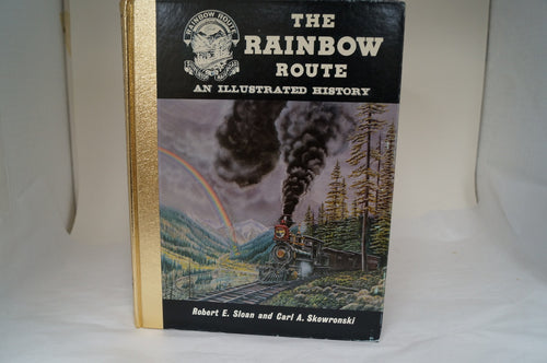 The Rainbow Route: An Illustrated History- Signed and Numbered