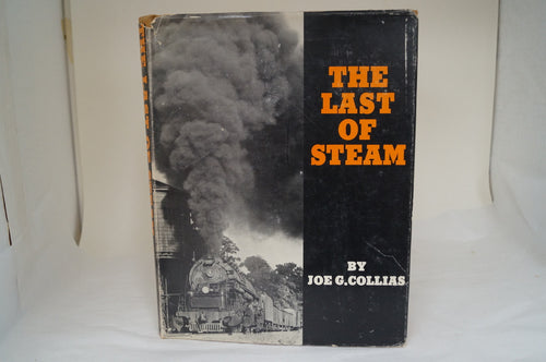 The Last of Steam By: Joe G. Collias