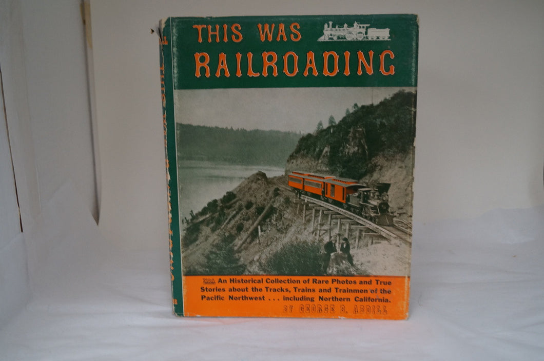 This Was Railroading By: George B. Abdill