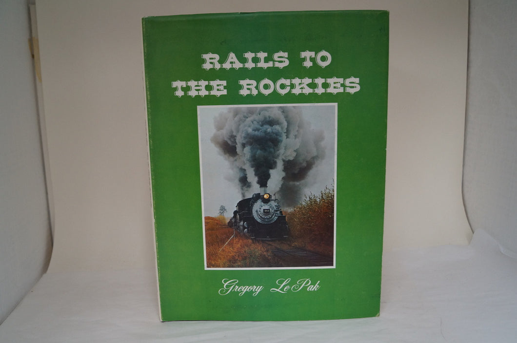 Rails To The Rockies - By: Gregory Le Pak - Signed!!