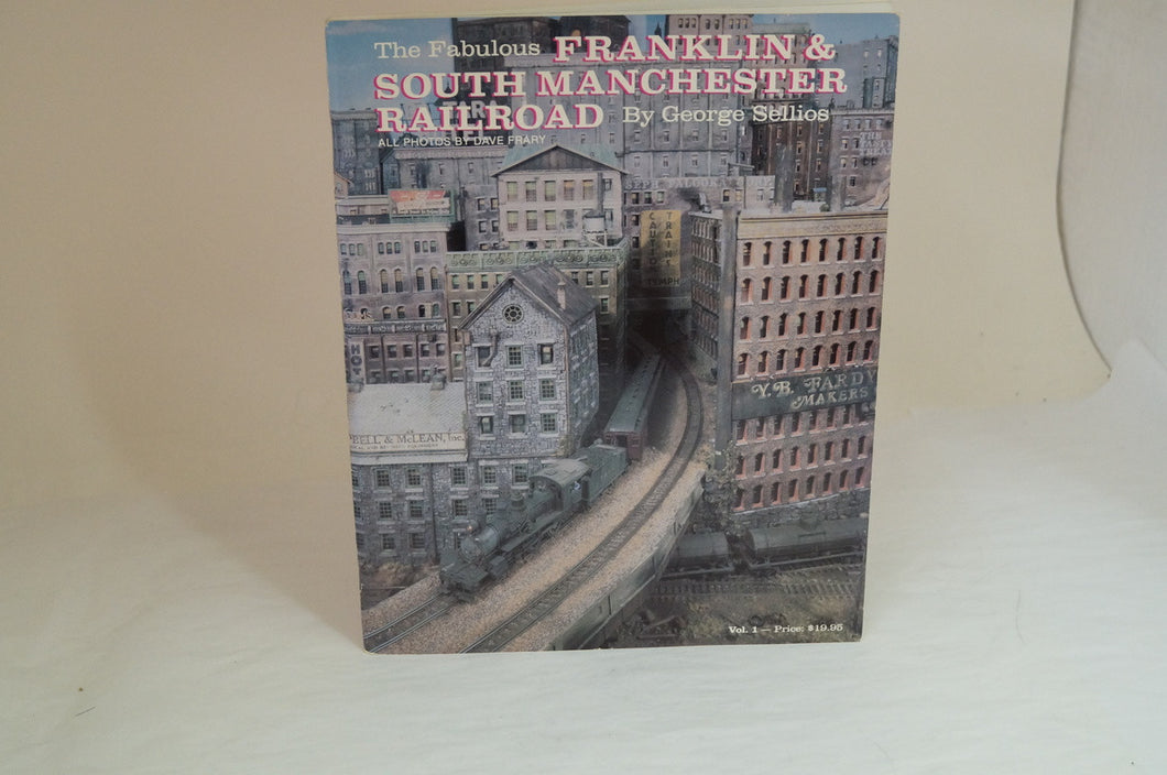 The Fabulous Franklin & South Manchester Railroad - By George Sellios