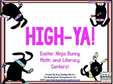 HIGH-YA! Ninja Bunny Easter Math and Literacy Centers