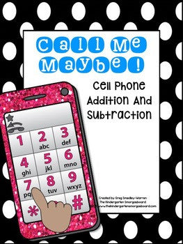 Call Me Maybe: Cell Phone Addition and Subtraction