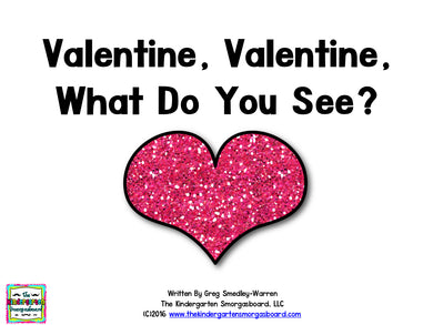 Valentine, Valentine, What Do You See? Emergent Reader
