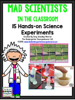 Mad Scientists in the Classroom: 15 Hands-On Science Experiments