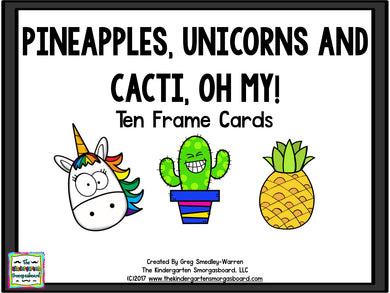 Pineapples, Unicorns, and Cacti, Oh my! Ten Frame Cards