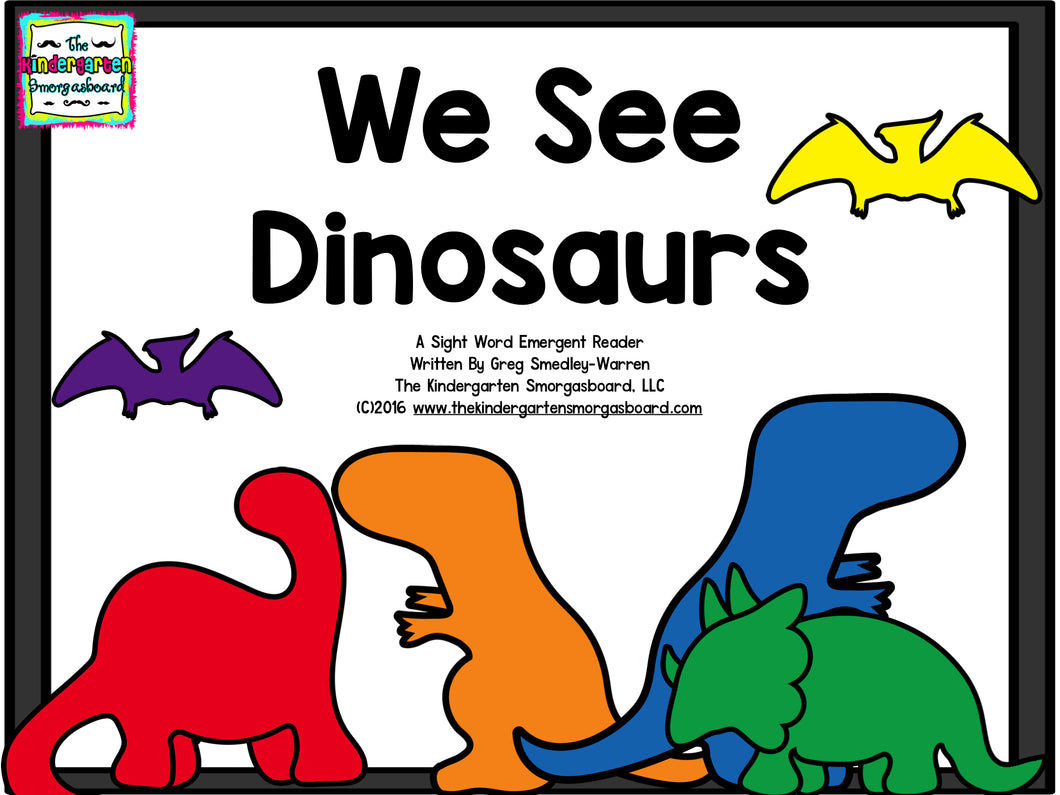 We See Dinosaurs! Emergent Readers