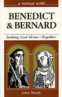 A Retreat With Benedict and Bernard: Seeking God Alone-- Together (Retreat With-- Series)