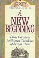A New Beginning/Daily Devotions for Women Survivors of Sexual Abuse (The Serenity Meditation Series)