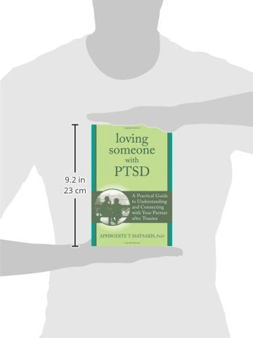 Loving Someone with PTSD: A Practical Guide to Understanding and Connecting with Your Partner after Trauma (The New Harbinger Loving Someone