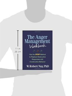 The Anger Management Workbook: Use the STOP Method to Replace Destructive Responses with Constructive Behavior (The Guilford Self-Help Workb