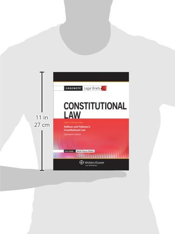 Casenote Legal Briefs: Constitutional Law, Keyed to Sullivan and Feldman, Eighteenth Edition