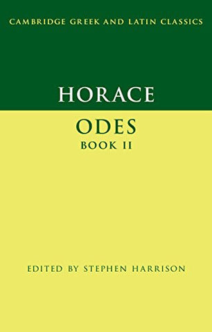 Horace: Odes Book II (Cambridge Greek and Latin Classics)