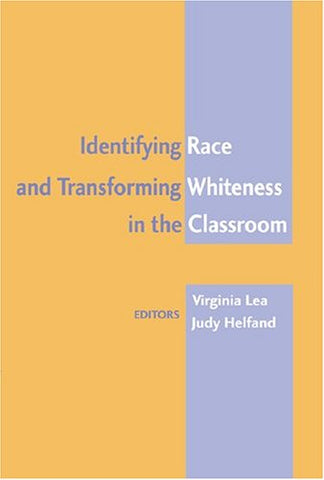 Identifying Race and Transforming Whiteness in the Classroom: Fourth Printing (Counterpoints)