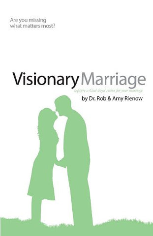 Visionary Marriage: Capture a God-Sized Vision for Your Marriage