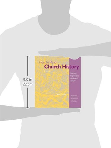 How to Read Church History Volume 1: From the Beginnings to the Fifteenth Century (The Crossroad Adult Christian Formation)