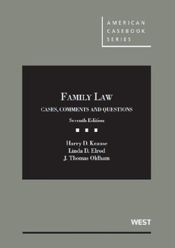 Family Law: Cases, Comments and Questions, 7th (American Casebook Series)