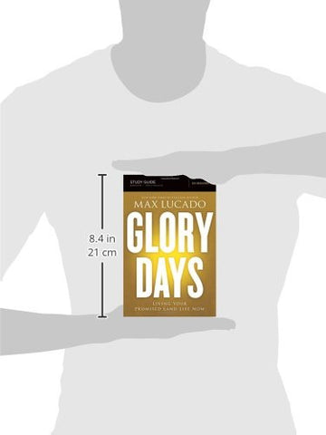 Glory Days Study Guide: Living Your Promised Land Life Now