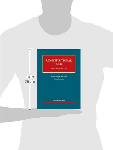 Constitutional Law, 18th Edition (University Casebook Series)