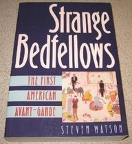 Strange Bedfellows: The First American Avant-Garde