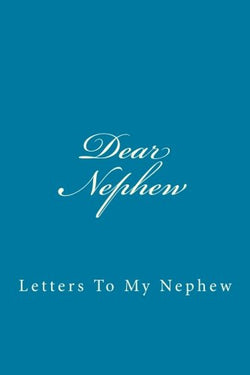 Dear Nephew: Letters To My Nephew