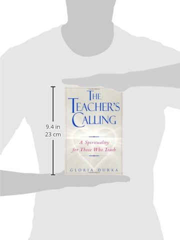 The Teacher's Calling: A Spirituality for Those Who Teach