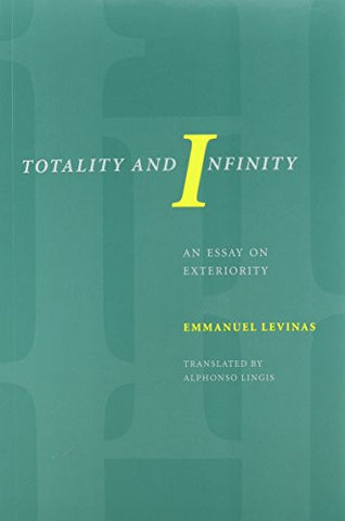 Totality and Infinity: An Essay on Exteriority (Philosophical Series)