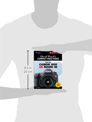 David Busch's Compact Field Guide for the Canon EOS 5D Mark III (David Busch's Digital Photography Guides)