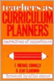 Teachers As Curriculum Planners: Narratives of Experience
