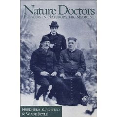 Nature Doctors: Pioneers in Naturopathic Medicine